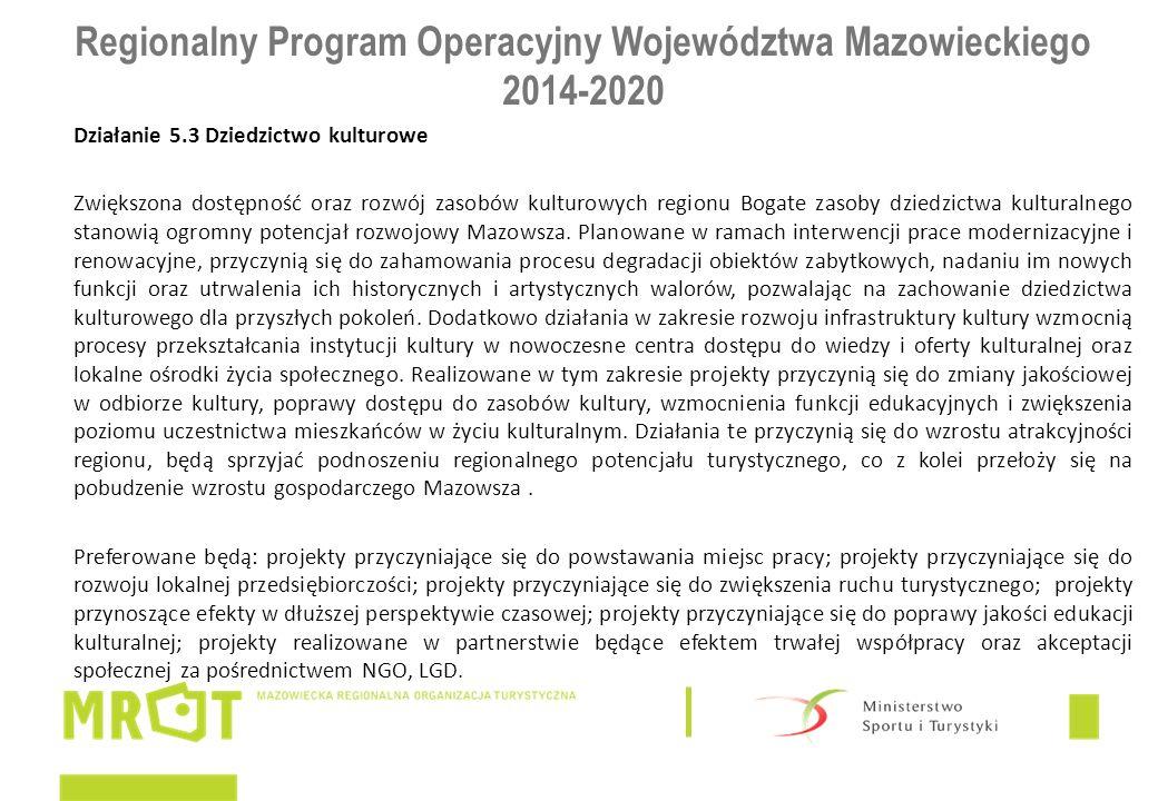Regionalny Program Operacyjny Województwa Mazowieckiego 2014-2020 Działanie 5.3 Dziedzictwo kulturowe Zwiększona dostępność oraz rozwój zasobów kultur