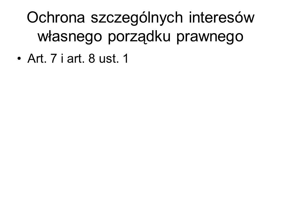 Ochrona szczególnych interesów własnego porządku prawnego Art. 7 i art. 8 ust. 1