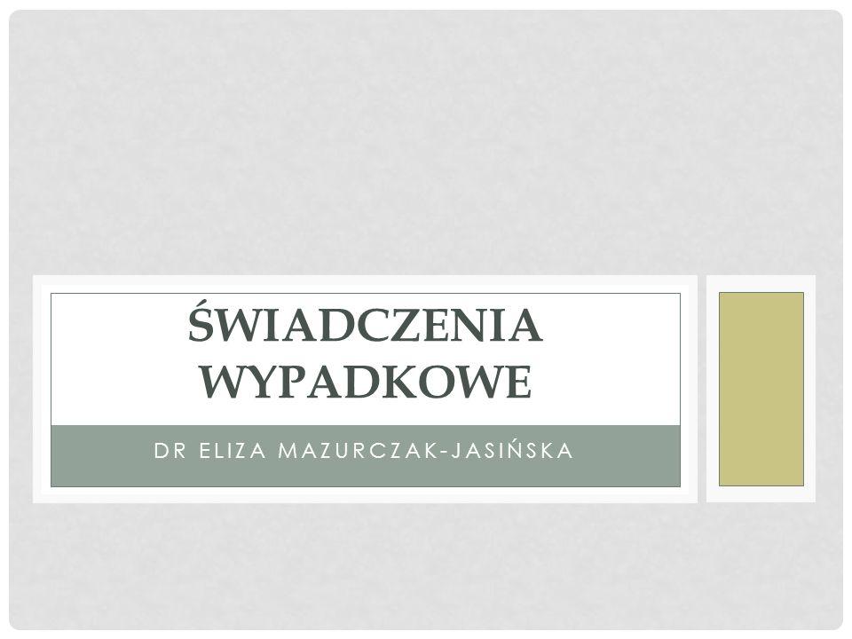DR ELIZA MAZURCZAK-JASIŃSKA ŚWIADCZENIA WYPADKOWE