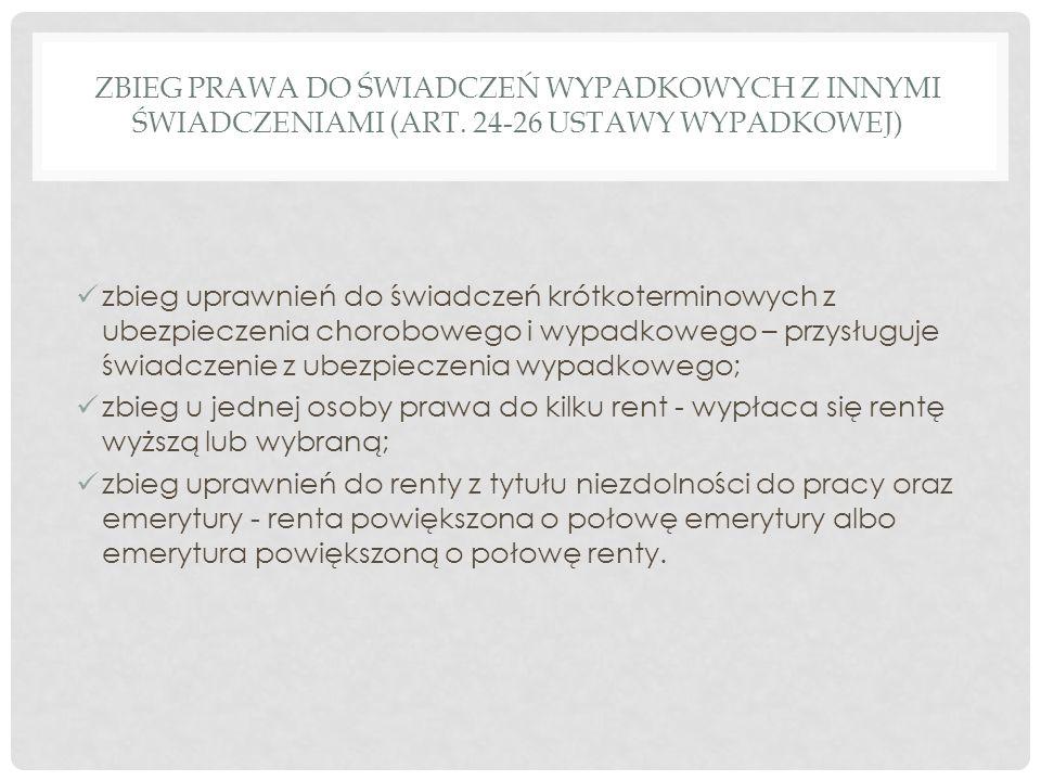 ZBIEG PRAWA DO ŚWIADCZEŃ WYPADKOWYCH Z INNYMI ŚWIADCZENIAMI (ART. 24-26 USTAWY WYPADKOWEJ) zbieg uprawnień do świadczeń krótkoterminowych z ubezpiecze
