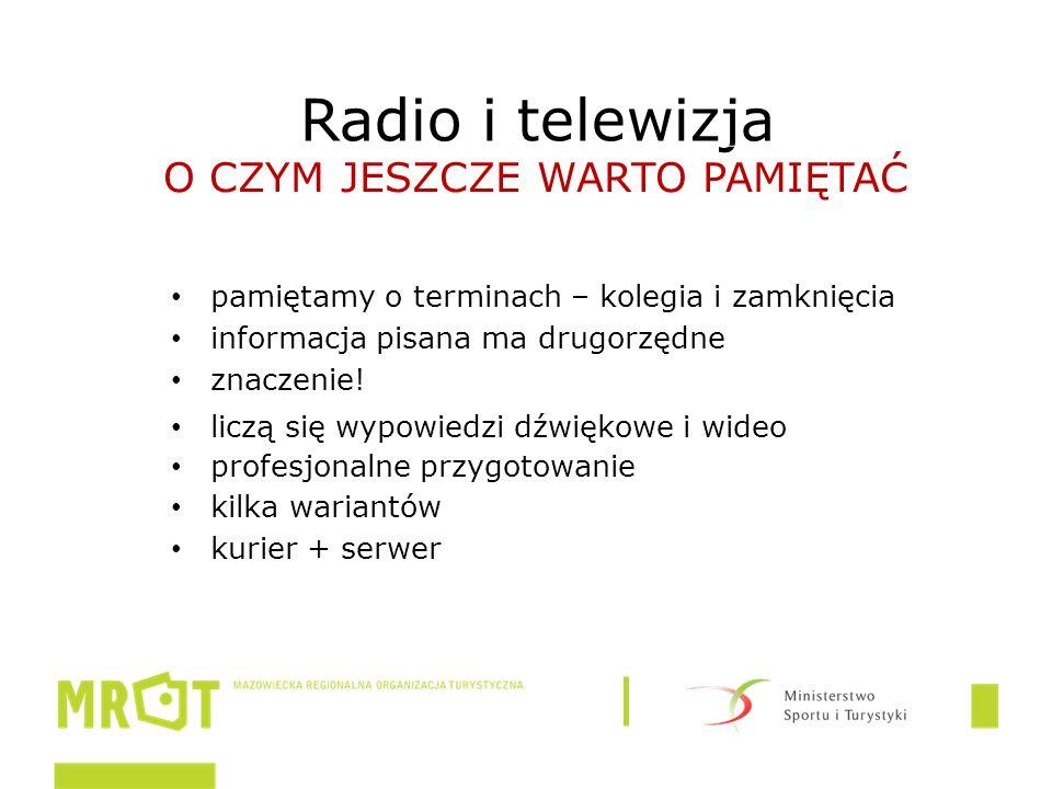Radio i telewizja pamiętamy o terminach – kolegia i zamknięcia informacja pisana ma drugorzędne znaczenie.