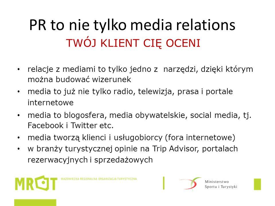PR to nie tylko media relations relacje z mediami to tylko jedno z narzędzi, dzięki którym można budować wizerunek media to już nie tylko radio, telewizja, prasa i portale internetowe media to blogosfera, media obywatelskie, social media, tj.
