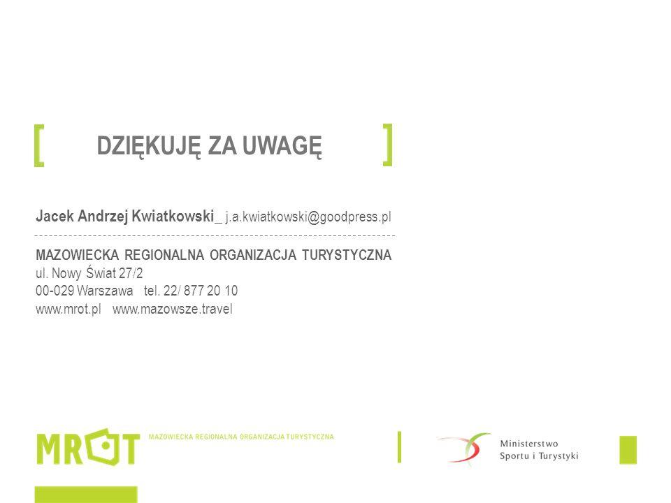 Jacek Andrzej Kwiatkowski_ j.a.kwiatkowski@goodpress.pl MAZOWIECKA REGIONALNA ORGANIZACJA TURYSTYCZNA ul.