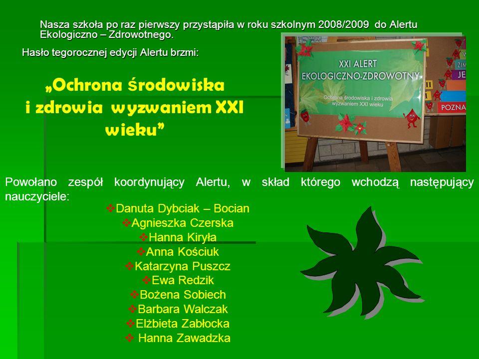 Nasza szkoła po raz pierwszy przystąpiła w roku szkolnym 2008/2009 do Alertu Ekologiczno – Zdrowotnego.