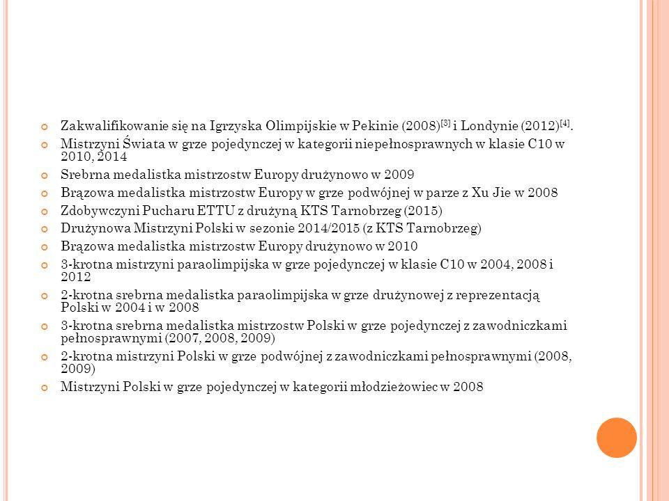 Zakwalifikowanie się na Igrzyska Olimpijskie w Pekinie (2008) [3] i Londynie (2012) [4].