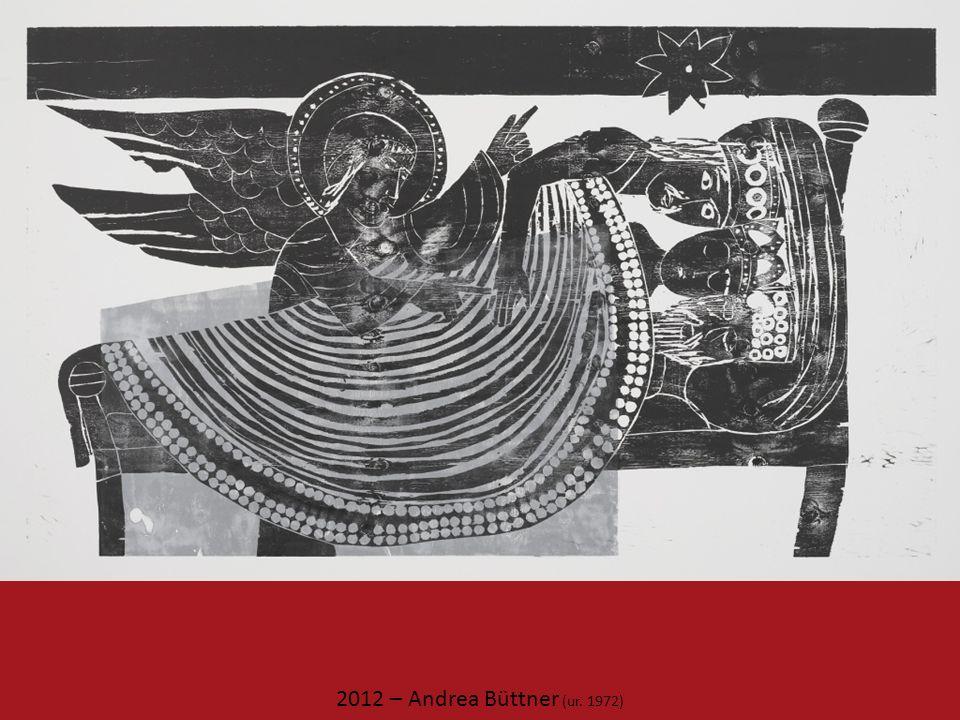 2012 – Andrea Büttner (ur. 1972)