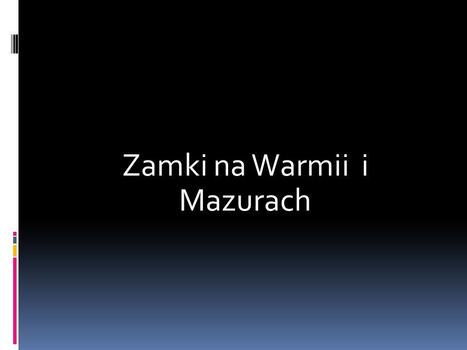 Zamki na Warmii i Mazurach