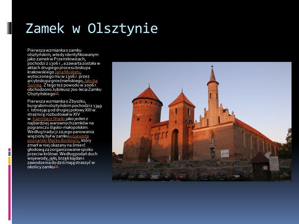 Zamek w Olsztynie Pierwsza wzmianka o zamku olsztyńskim, wtedy identyfikowanym jako zamek w Przemiłowicach, pochodzi z 1306 r., a zawarta została w ak