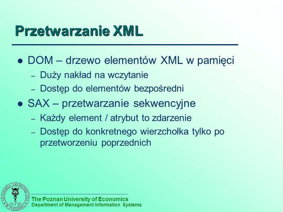 The Poznan University of Economics Department of Management Information Systems Prezentacja XML CSS Playlista2Playlista2 XSL – style zbudowane w XML dla XML XSLT – powodują przetworzenie XML na zwykły HTML lub dowolny inny język znacznikowy