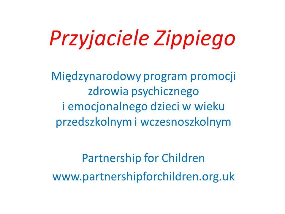 Przyjaciele Zippiego Międzynarodowy program promocji zdrowia psychicznego i emocjonalnego dzieci w wieku przedszkolnym i wczesnoszkolnym Partnership f