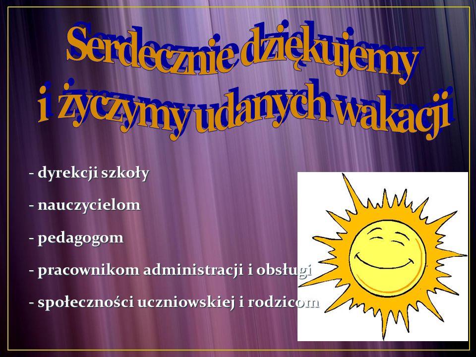 - dyrekcji szkoły - dyrekcji szkoły - nauczycielom - nauczycielom - pedagogom - pedagogom - pracownikom administracji i obsługi - pracownikom administ
