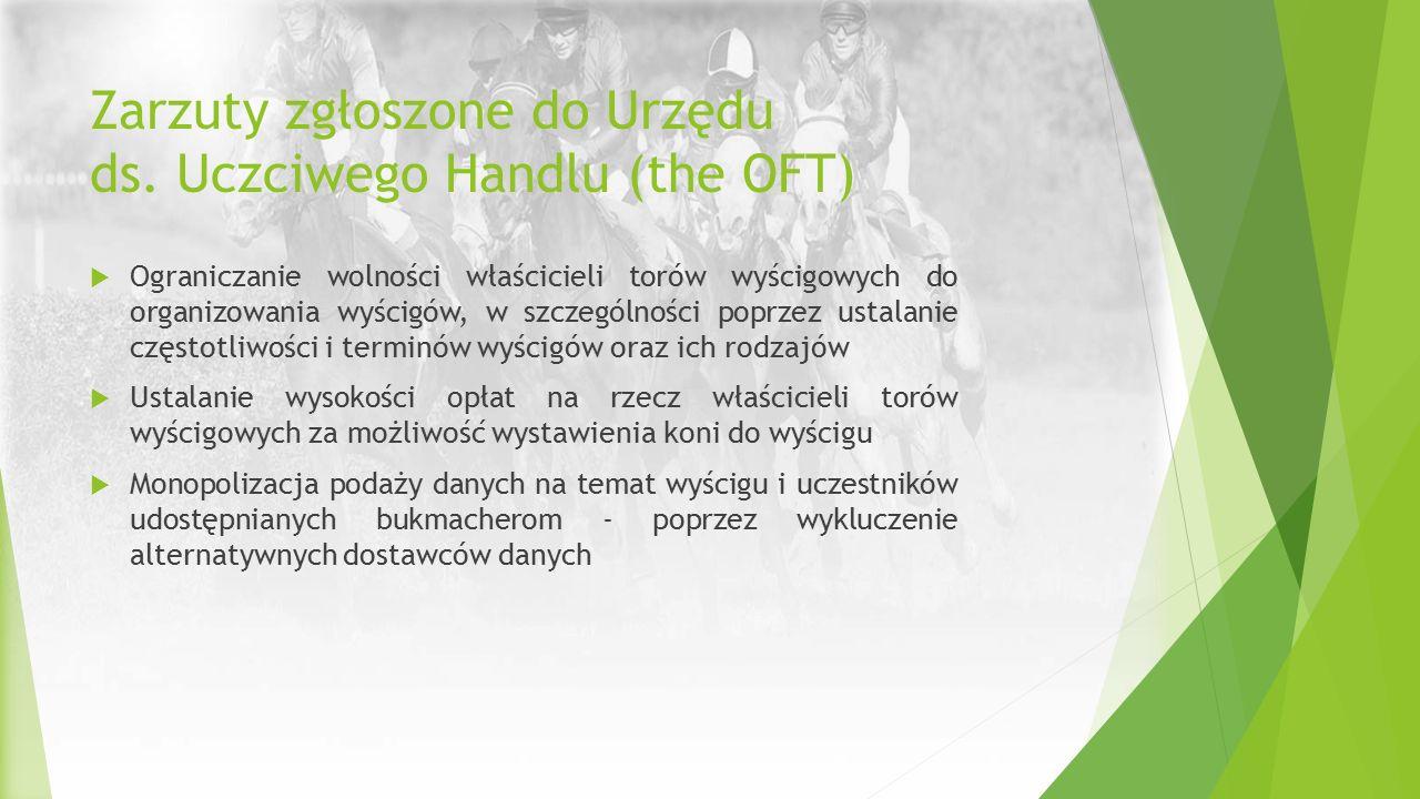 Zarzuty zgłoszone do Urzędu ds. Uczciwego Handlu (the OFT)  Ograniczanie wolności właścicieli torów wyścigowych do organizowania wyścigów, w szczegól