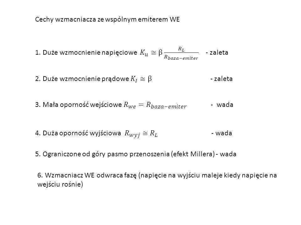 Cechy wzmacniacza ze wspólnym emiterem WE 5.