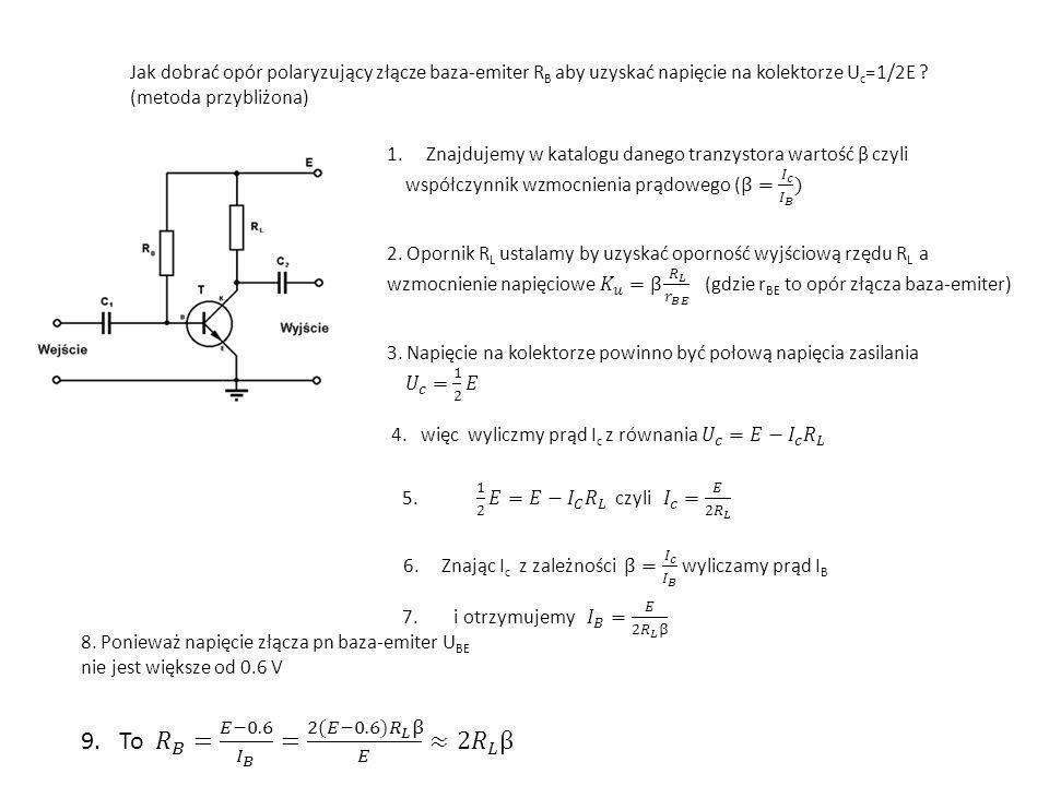 Jak dobrać opór polaryzujący złącze baza-emiter R B aby uzyskać napięcie na kolektorze U c =1/2E .