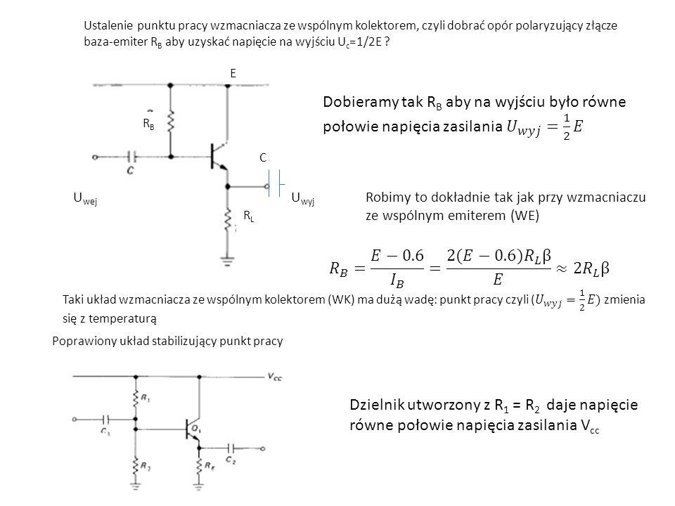 Ustalenie punktu pracy wzmacniacza ze wspólnym kolektorem, czyli dobrać opór polaryzujący złącze baza-emiter R B aby uzyskać napięcie na wyjściu U c =1/2E .