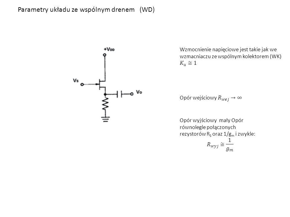 Parametry układu ze wspólnym drenem (WD)