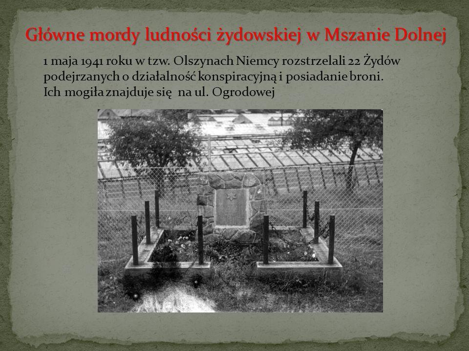 1 maja 1941 roku w tzw. Olszynach Niemcy rozstrzelali 22 Żydów podejrzanych o działalność konspiracyjną i posiadanie broni. Ich mogiła znajduje się na
