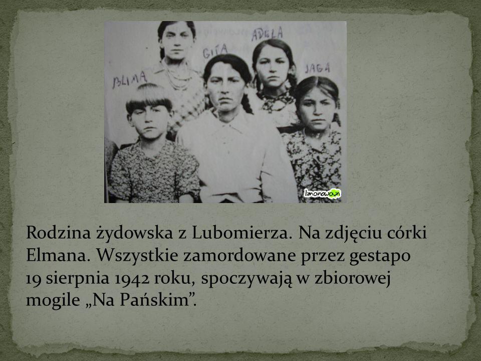 """Rodzina żydowska z Lubomierza. Na zdjęciu córki Elmana. Wszystkie zamordowane przez gestapo 19 sierpnia 1942 roku, spoczywają w zbiorowej mogile """"Na P"""