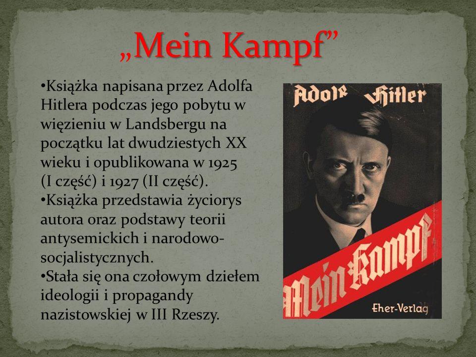 """MeinKampf """"Mein Kampf"""" Książka napisana przez Adolfa Hitlera podczas jego pobytu w więzieniu w Landsbergu na początku lat dwudziestych XX wieku i opub"""