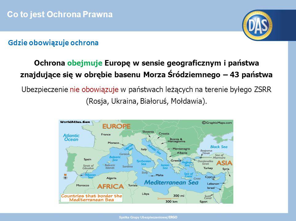 Co to jest Ochrona Prawna Ochrona obejmuje Europę w sensie geograficznym i państwa znajdujące się w obrębie basenu Morza Śródziemnego – 43 państwa Ubezpieczenie nie obowiązuje w państwach leżących na terenie byłego ZSRR (Rosja, Ukraina, Białoruś, Mołdawia).