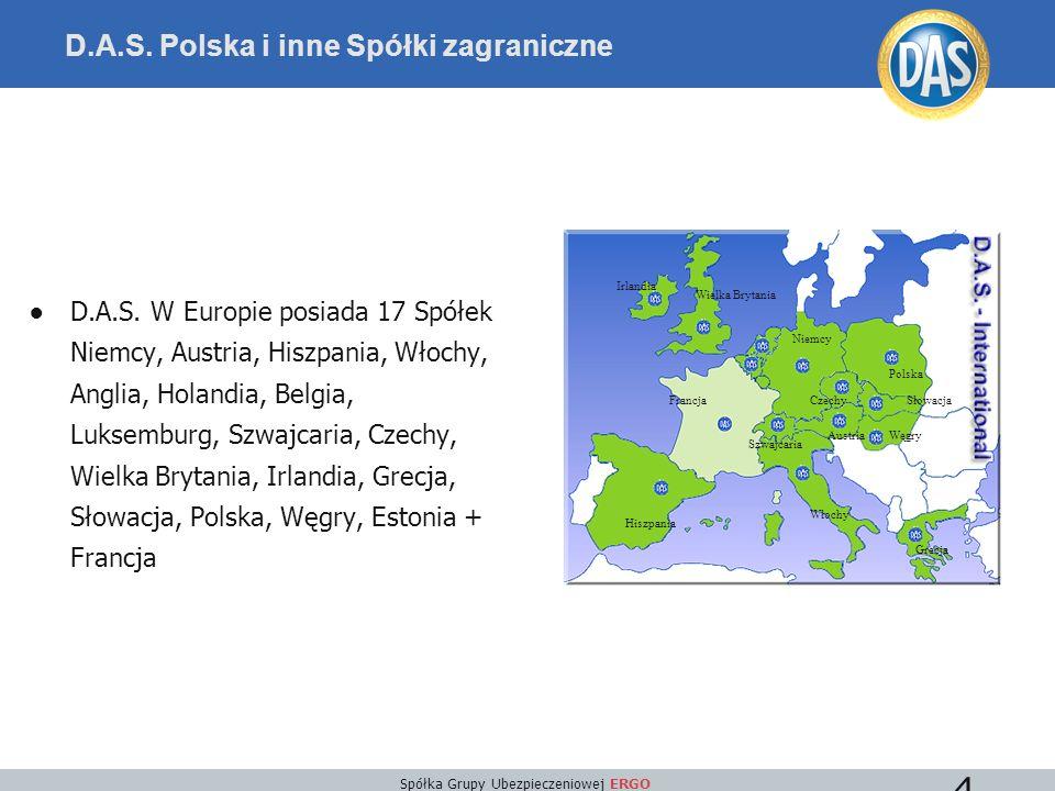 Spółka Grupy Ubezpieczeniowej ERGO 4 ●D.A.S. W Europie posiada 17 Spółek Niemcy, Austria, Hiszpania, Włochy, Anglia, Holandia, Belgia, Luksemburg, Szw