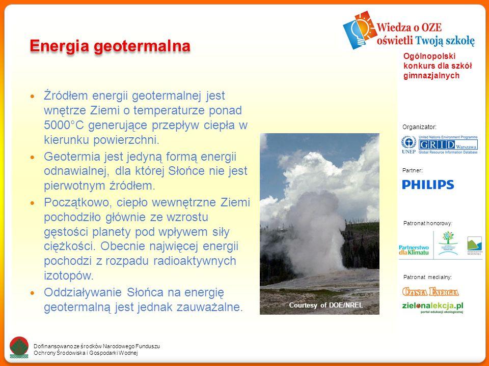 Partner: Organizator: Patronat medialny: Patronat honorowy: Dofinansowano ze środków Narodowego Funduszu Ochrony Środowiska i Gospodarki Wodnej Ogólnopolski konkurs dla szkół gimnazjalnych Energia geotermalna Źródłem energii geotermalnej jest wnętrze Ziemi o temperaturze ponad 5000°C generujące przepływ ciepła w kierunku powierzchni.