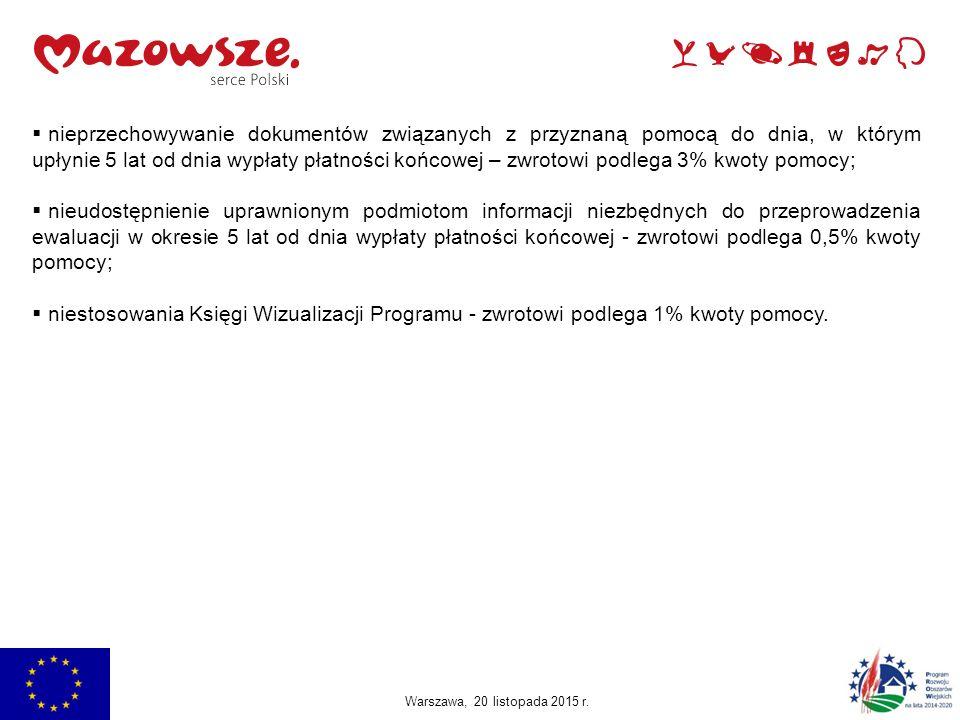 Jachranka, 2015 Warszawa, 20 listopada 2015 r.  nieprzechowywanie dokumentów związanych z przyznaną pomocą do dnia, w którym upłynie 5 lat od dnia wy