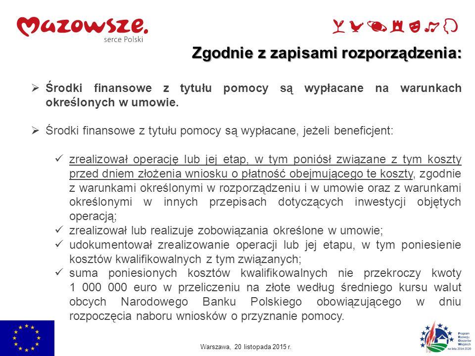Jachranka, 2015 Zgodnie z zapisami rozporządzenia:  Środki finansowe z tytułu pomocy są wypłacane na warunkach określonych w umowie.  Środki finanso