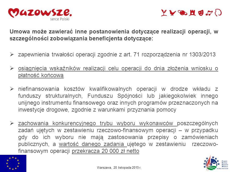 Jachranka, 2015 Umowa może zawierać inne postanowienia dotyczące realizacji operacji, w szczególności zobowiązania beneficjenta dotyczące:  zapewnien