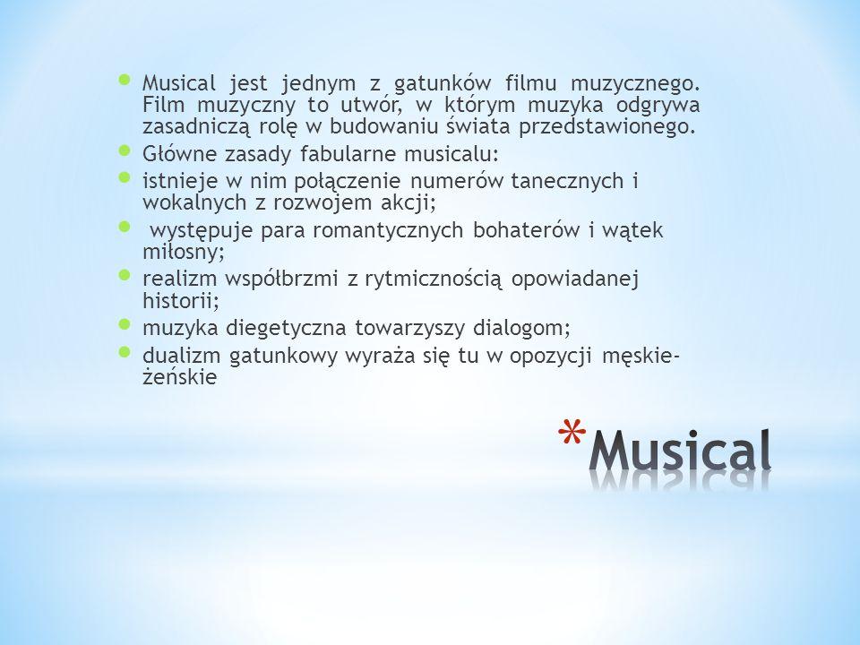 Musical jest jednym z gatunków filmu muzycznego. Film muzyczny to utwór, w którym muzyka odgrywa zasadniczą rolę w budowaniu świata przedstawionego. G