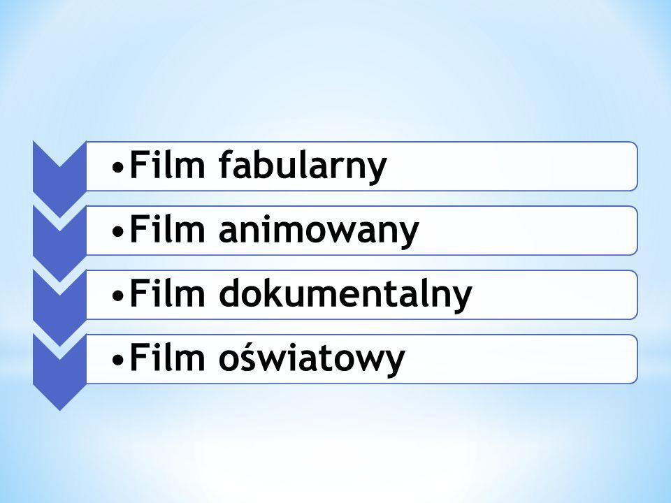 Film fabularnyFilm animowanyFilm dokumentalnyFilm oświatowy