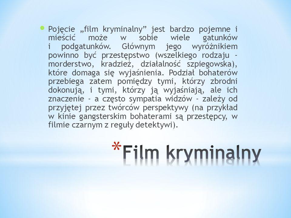 """Pojęcie """"film kryminalny"""" jest bardzo pojemne i mieścić może w sobie wiele gatunków i podgatunków. Głównym jego wyróżnikiem powinno być przestępstwo ("""