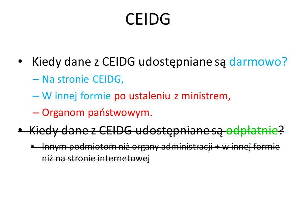 CEIDG Kiedy dane z CEIDG udostępniane są darmowo.