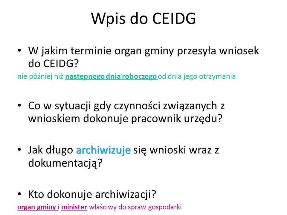 Wpis do CEIDG W jakim terminie organ gminy przesyła wniosek do CEIDG.