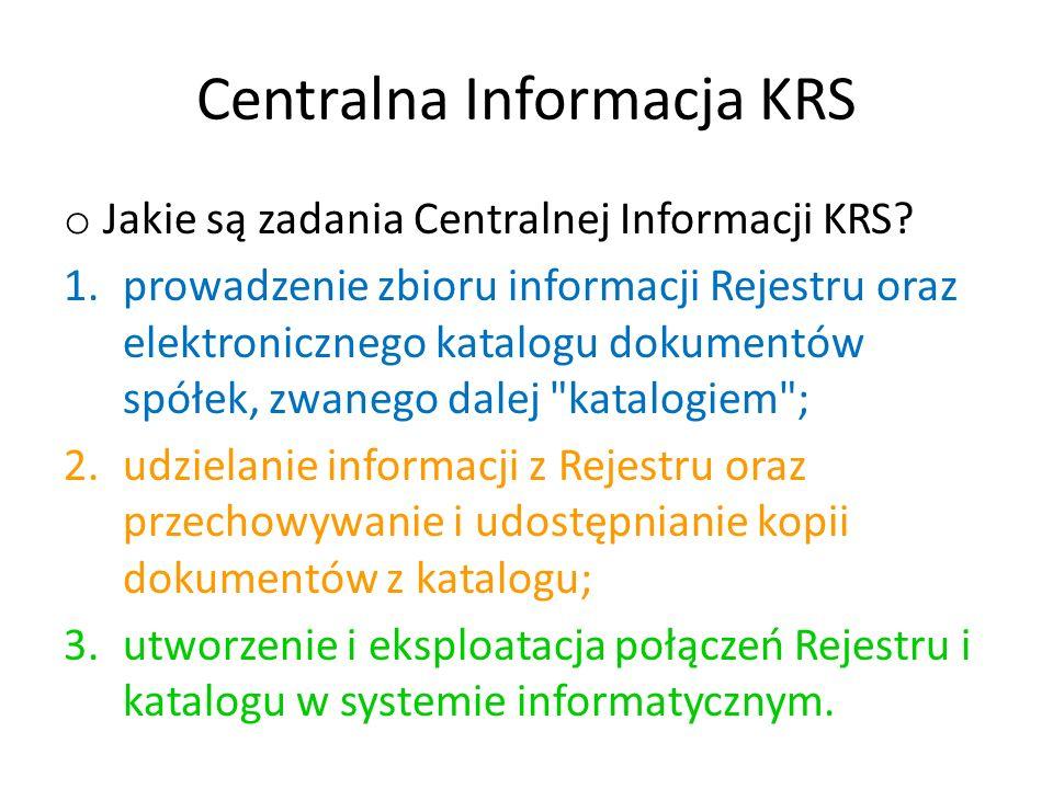 Centralna Informacja KRS o Jakie są zadania Centralnej Informacji KRS.