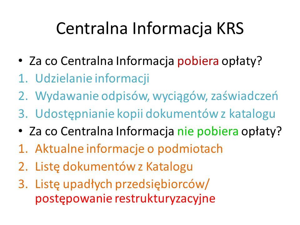 Centralna Informacja KRS Za co Centralna Informacja pobiera opłaty.