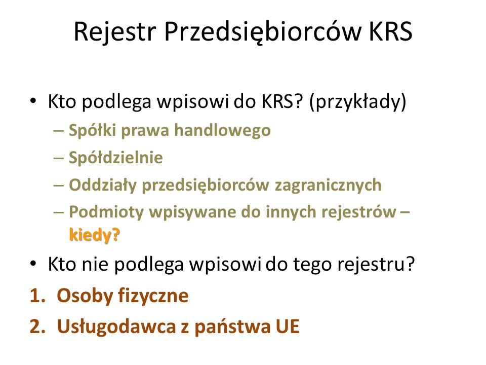 Rejestr Przedsiębiorców KRS Kto podlega wpisowi do KRS.