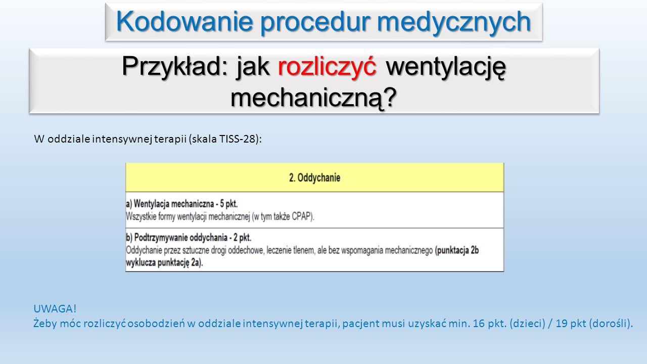 Kodowanie procedur medycznych Przykład: jak rozliczyć wentylację mechaniczną.