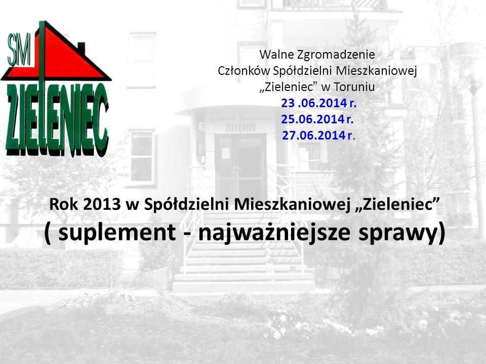 """1 Walne Zgromadzenie Członków Spółdzielni Mieszkaniowej """"Zieleniec w Toruniu 23.06.2014 r."""