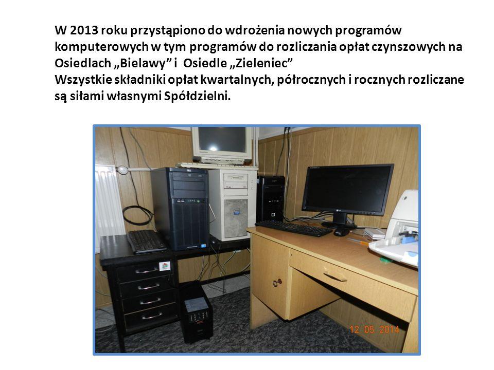 """W 2013 roku przystąpiono do wdrożenia nowych programów komputerowych w tym programów do rozliczania opłat czynszowych na Osiedlach """"Bielawy"""" i Osiedle"""