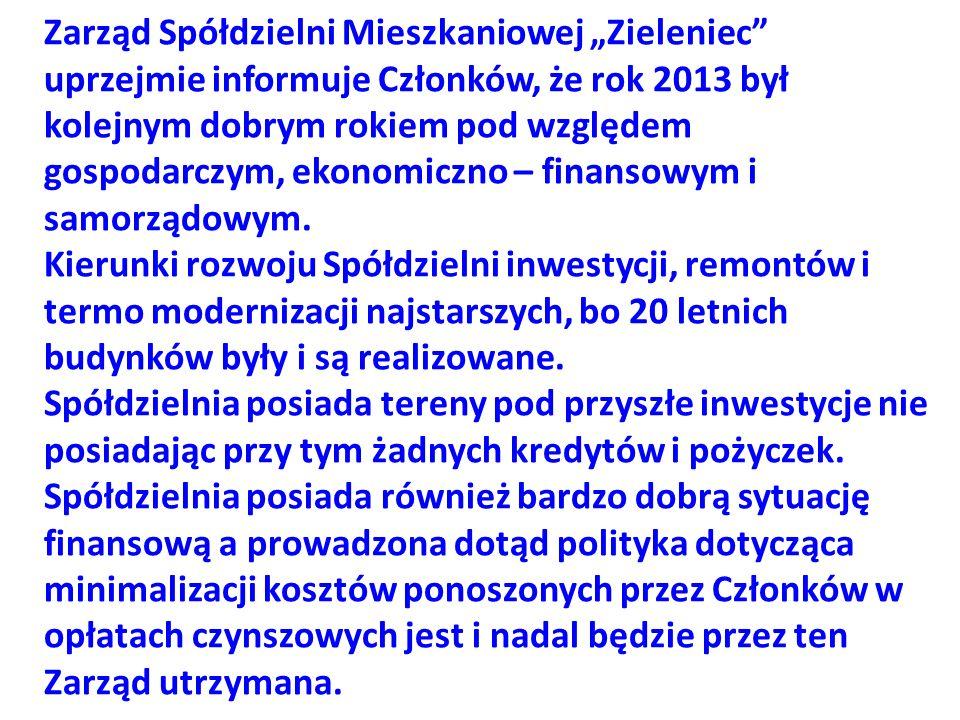 """Zarząd Spółdzielni Mieszkaniowej """"Zieleniec"""" uprzejmie informuje Członków, że rok 2013 był kolejnym dobrym rokiem pod względem gospodarczym, ekonomicz"""