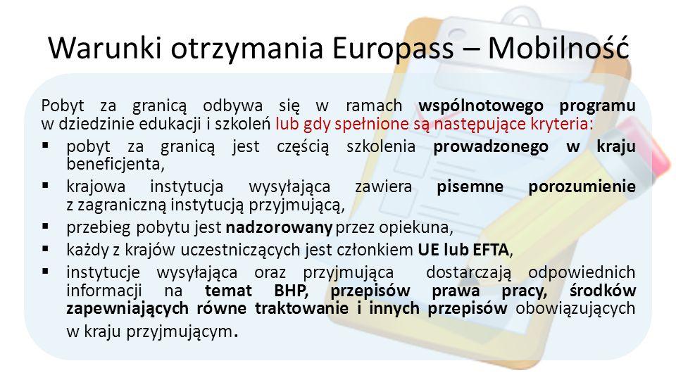 Warunki otrzymania Europass – Mobilność Pobyt za granicą odbywa się w ramach wspólnotowego programu w dziedzinie edukacji i szkoleń lub gdy spełnione