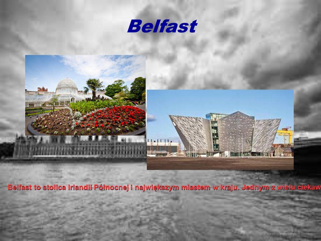 Belfast Belfast to stolica Irlandii Północnej i największym miastem w kraju. Jednym z wielu ciekawych miejsc w mieście są ogrody botaniczne. W Belfaśc