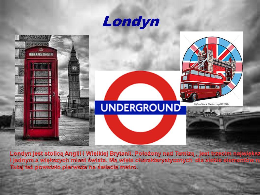 Londyn Londyn jest stolicą Anglii i Wielkiej Brytanii. Położony nad Tamizą, jest trzecim największym miastem w Europie, jest także największym miastem
