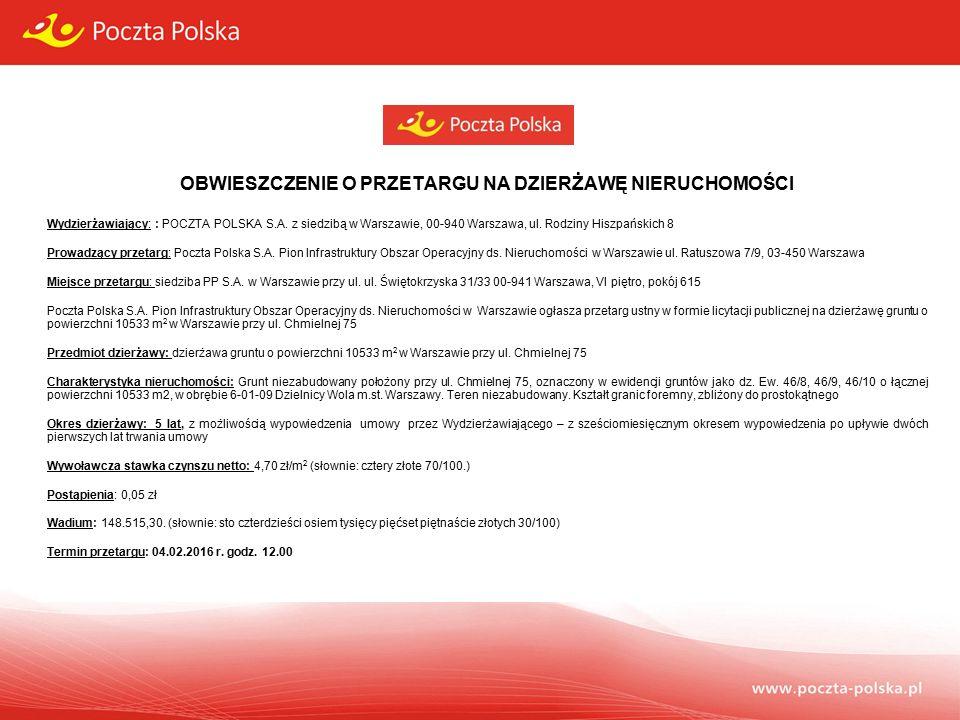 OBWIESZCZENIE O PRZETARGU NA DZIERŻAWĘ NIERUCHOMOŚCI Wydzierżawiający: : POCZTA POLSKA S.A.