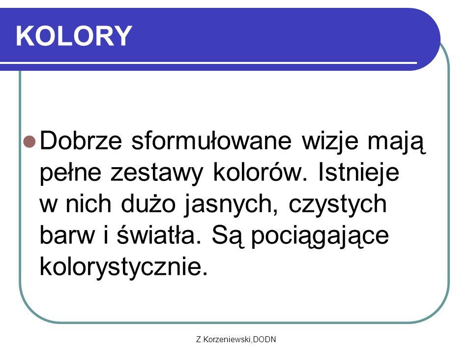 Z.Korzeniewski,DODN KOLORY Dobrze sformułowane wizje mają pełne zestawy kolorów.