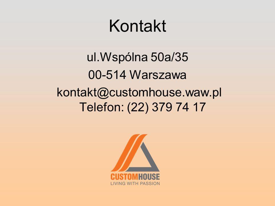 Kontakt ul.Wspólna 50a/35 00-514 Warszawa kontakt@customhouse.waw.pl Telefon: (22) 379 74 17