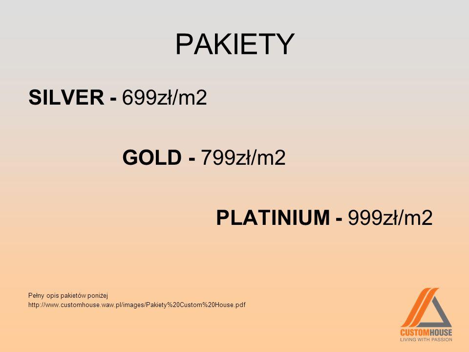 PAKIETY SILVER - 699zł/m2 GOLD - 799zł/m2 PLATINIUM - 999zł/m2 Pełny opis pakietów poniżej http://www.customhouse.waw.pl/images/Pakiety%20Custom%20Hou