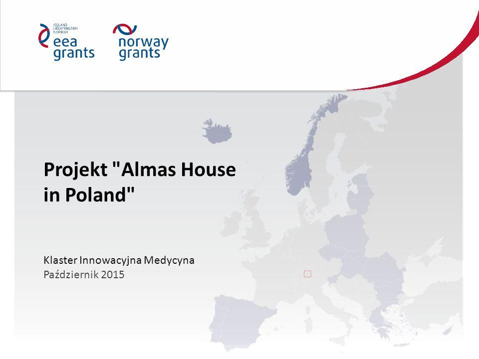 Projekt Almas House in Poland Klaster Innowacyjna Medycyna Październik 2015