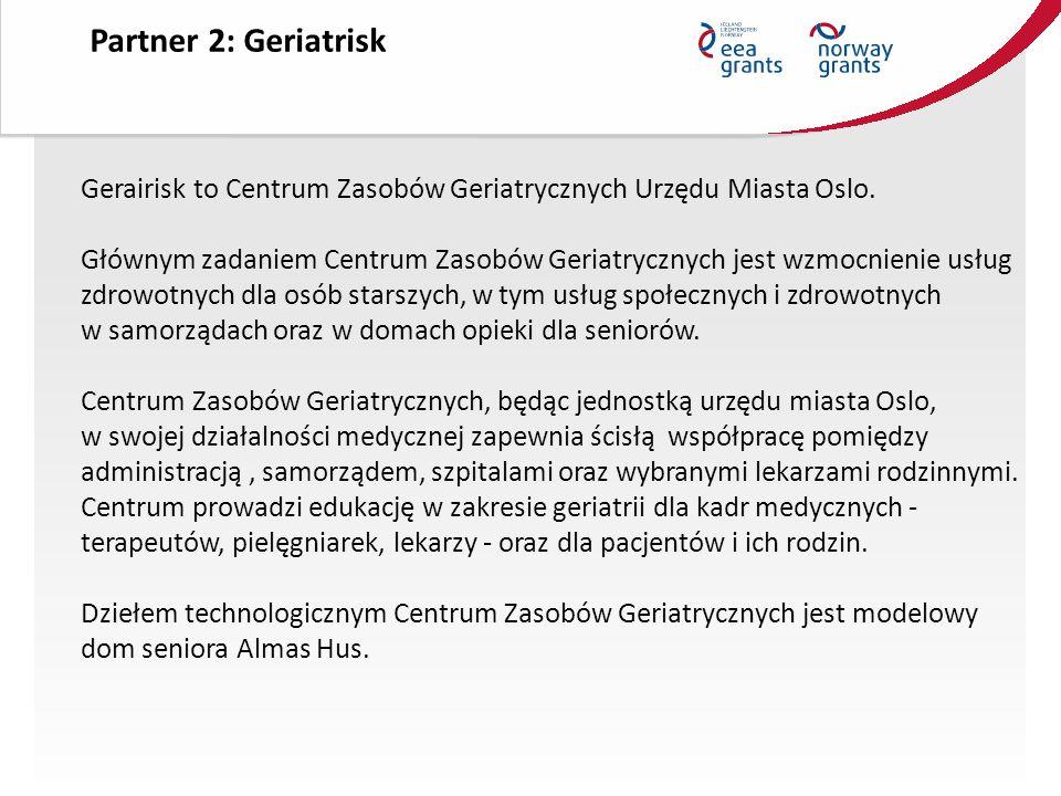Partner 2: Geriatrisk Gerairisk to Centrum Zasobów Geriatrycznych Urzędu Miasta Oslo.